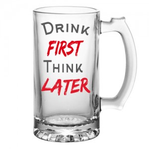 Drink First Think Later Mug